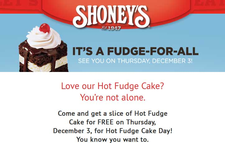 Shoneys Coupon March 2018 Hot fudge cake free Thursday at Shoneys restaurants