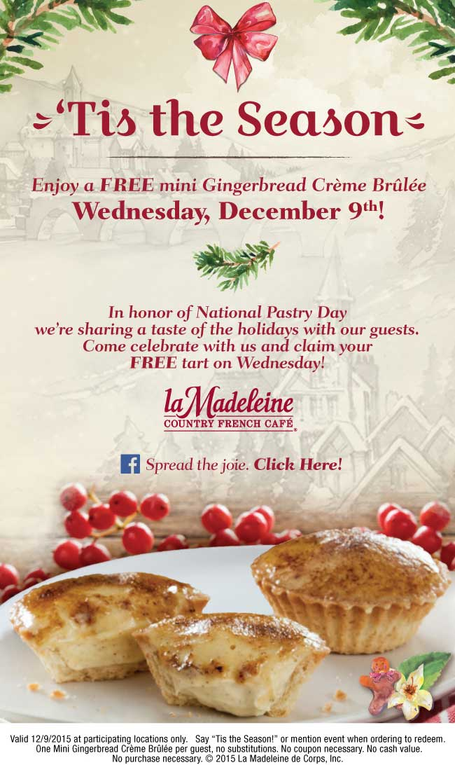 La Madeleine Coupon March 2018 Free Gingerbread Creme Brulee Wednesday at La Madeleine country French cafe