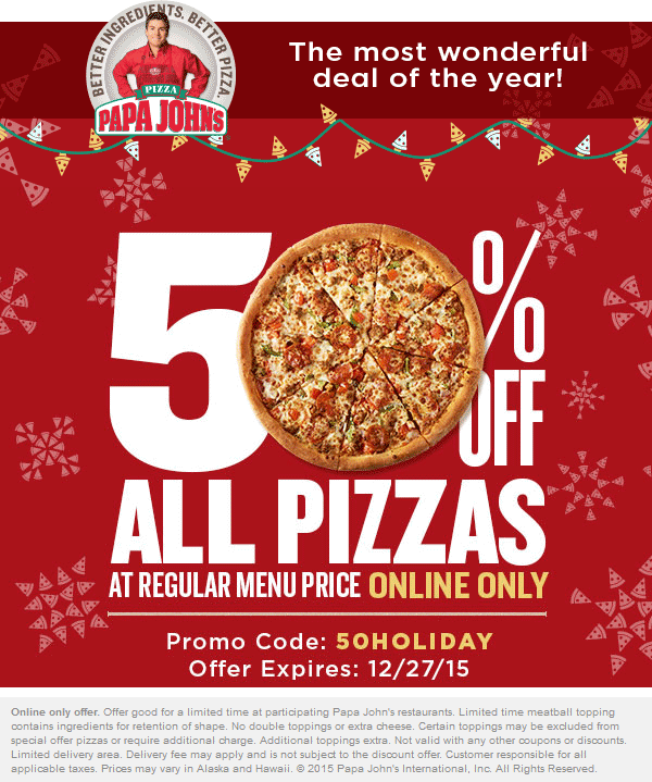 Papa Johns Coupon September 2018 50% off all pizzas online at Papa Johns via promo code 50HOLIDAY