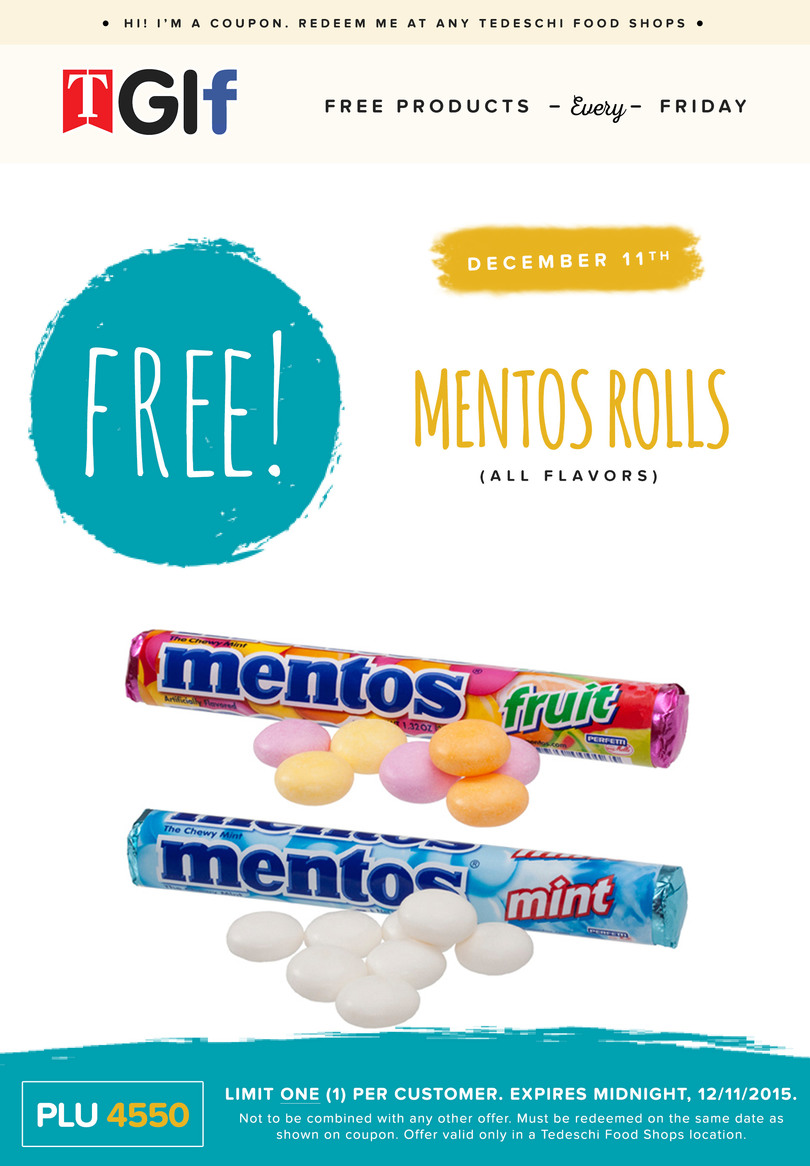 Tedeschi Food Shops Coupon December 2016 Free roll of Mentos Friday at Tedeschi Food Shops