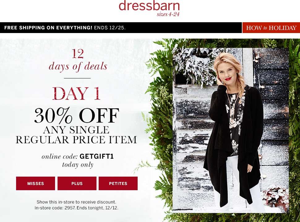 Dressbarn Coupon November 2017 30% off a single item today at Dressbarn, or online via promo code GETGIFT1