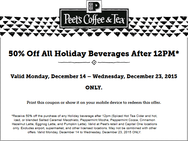 Peets Coffee & Tea Coupon December 2016 50% off holiday drinks after 2pm at Peets Coffee & Tea