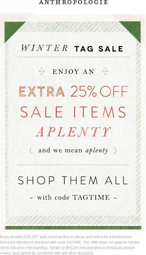 Anthropologie Coupon June 2017 Extra 25% off sale items at Anthropologie, or online via promo code TAGTIME