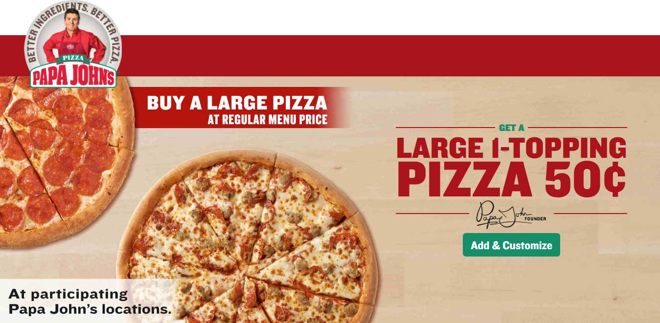 Papa Johns Coupon January 2019 Second large pizza .50 cents at Papa Johns