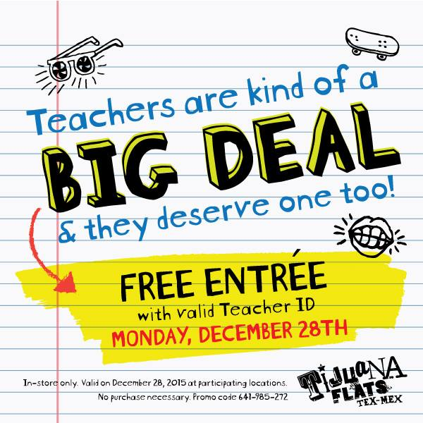 Tijuana Flats Coupon December 2018 Teachers enjoy a free entree today at Tijuana Flats