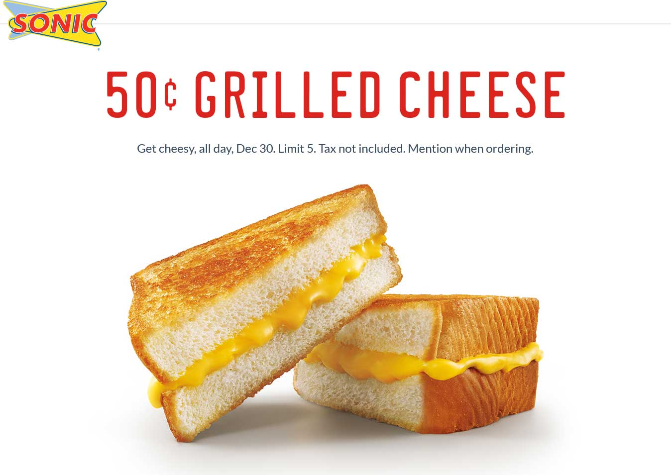 Sonic Drive-In Coupon December 2017 Grilled cheese for .50 cents Wednesday at Sonic Drive-In