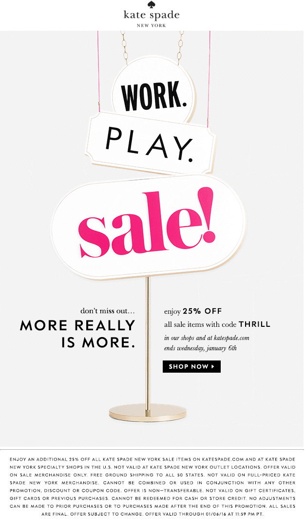 Kate Spade Coupon March 2017 Extra 25% off sale items at Kate Spade, or online via promo code THRILL