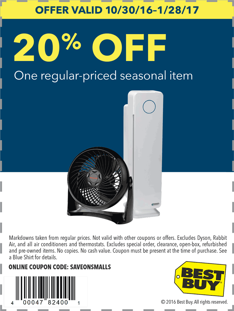 Best Buy Coupon August 2018 20% off a single seasonal item at Best Buy, or online via promo code SAVEONSMALLS