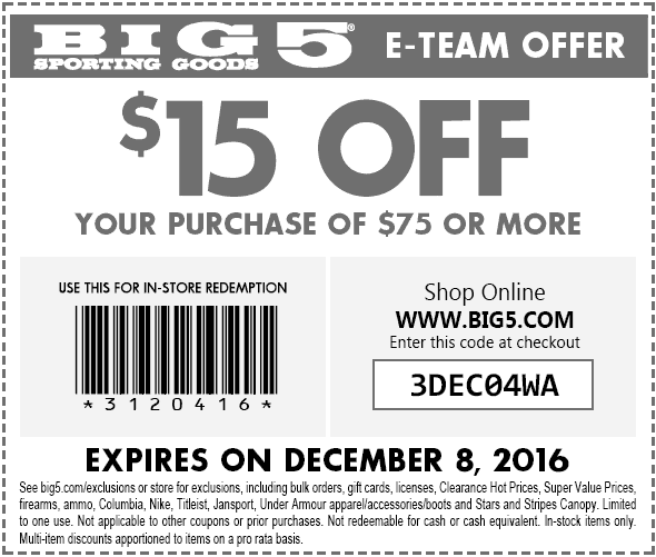 Big5.com Promo Coupon $15 off $75 at Big 5 sporting goods, or online via promo code 3DEC04WA