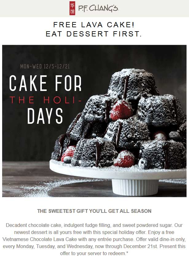 P.F.Changs.com Promo Coupon Free lava cake with your entree Mon-Weds at P.F. Changs restaurants