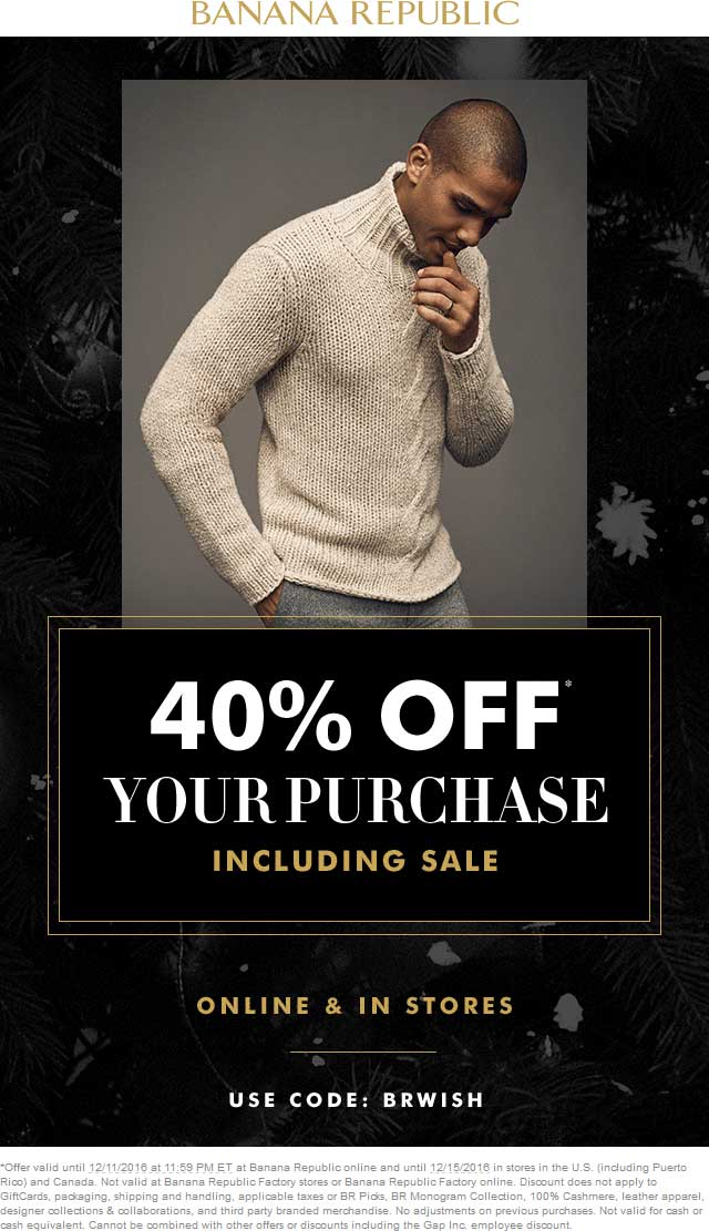 BananaRepublic.com Promo Coupon 40% off at Banana Republic, or online via promo code BRWISH