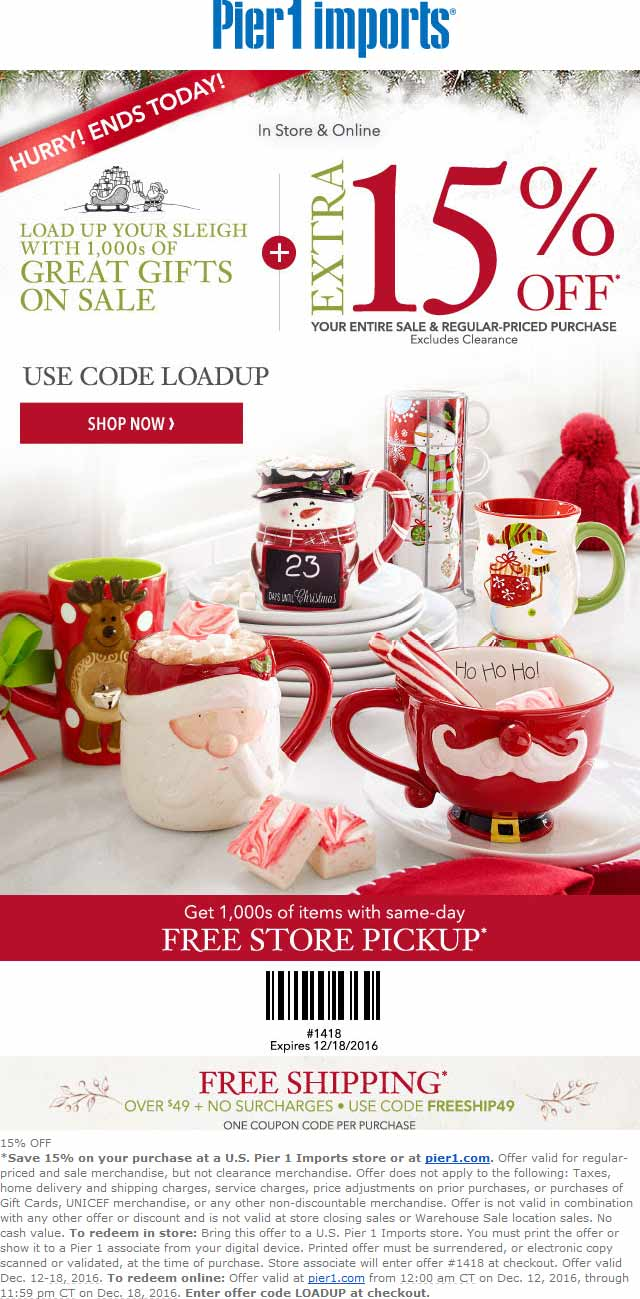 Pier1.com Promo Coupon 15% off today at Pier 1 Imports, or online via promo code LOADUP