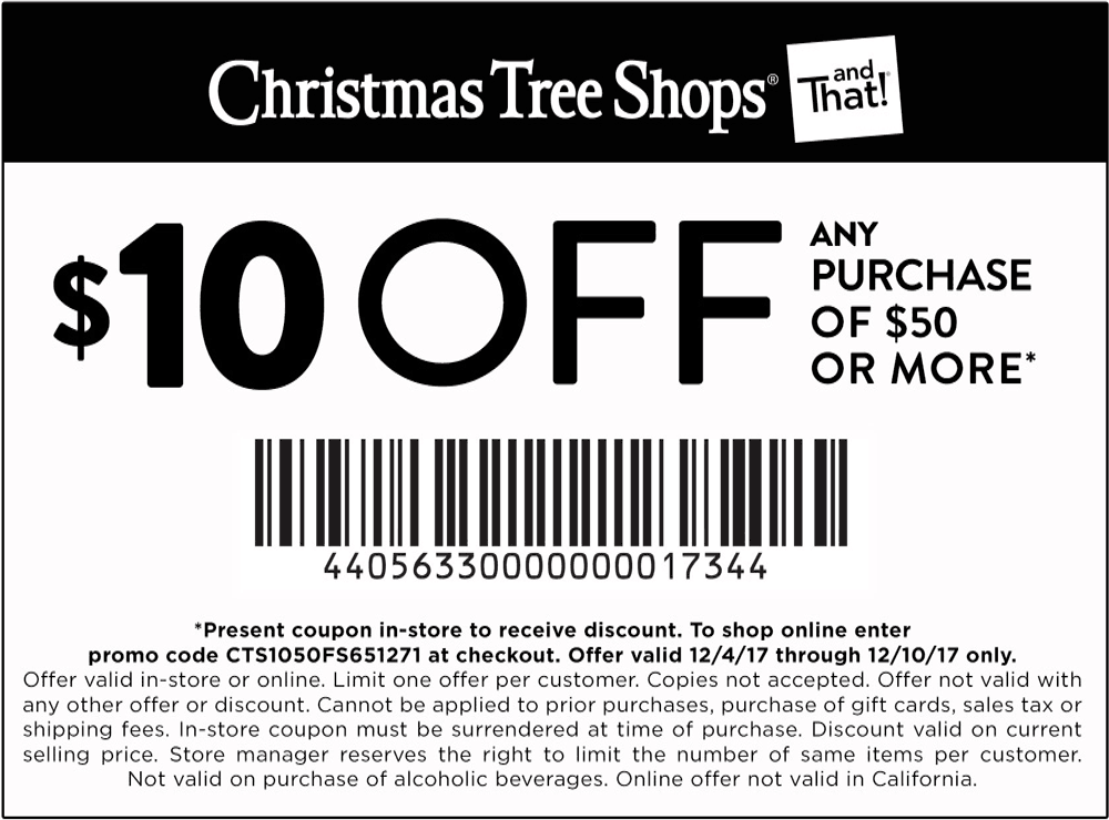 Christmas Tree Shops Coupon July 2018 $10 off $50 at Christmas Tree Shops, or online via promo code CTS1050FS651271