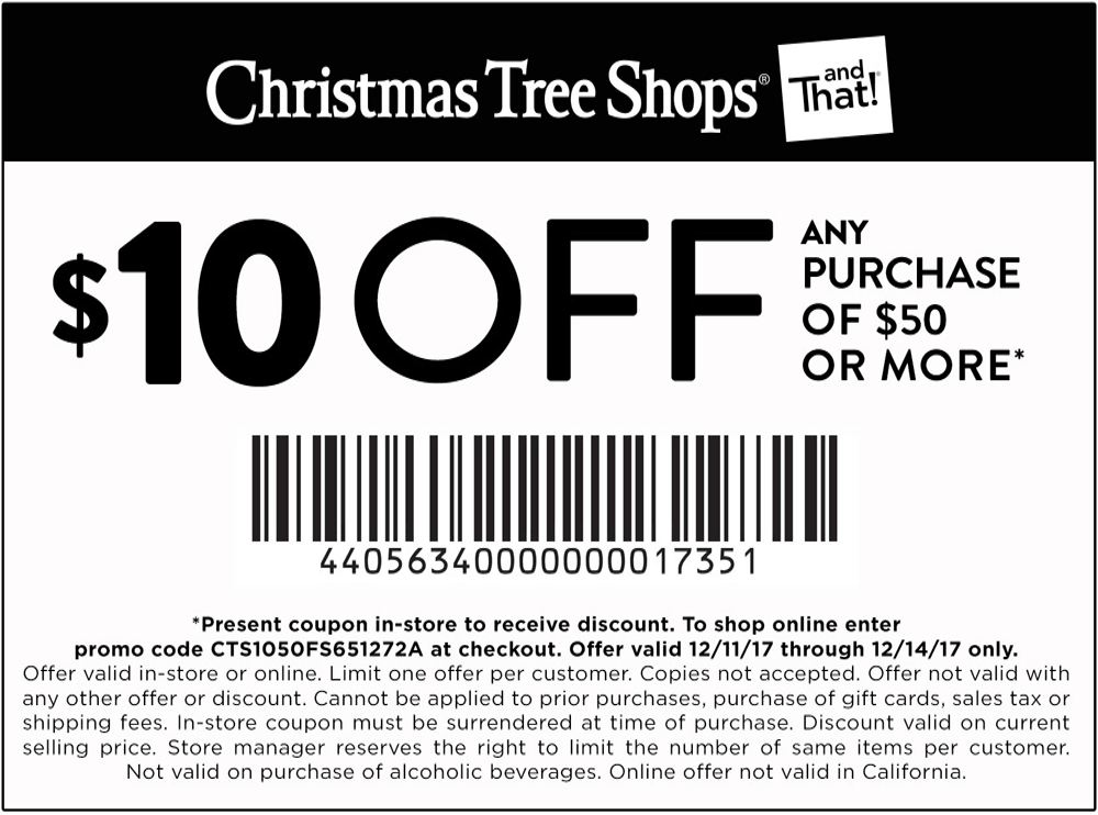 ChristmasTreeShops.com Promo Coupon $10 off $50 at Christmas Tree Shops, or online via promo code CTS1050FS651272A