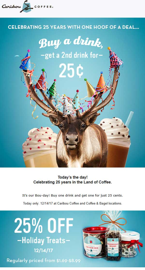 Caribou Coffee Coupon December 2018 Second drink .25 cents today at Caribou Coffee
