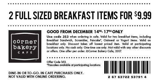 Corner Bakery Cafe Coupon February 2019 2 breakfast items $10 at Corner Bakery Cafe