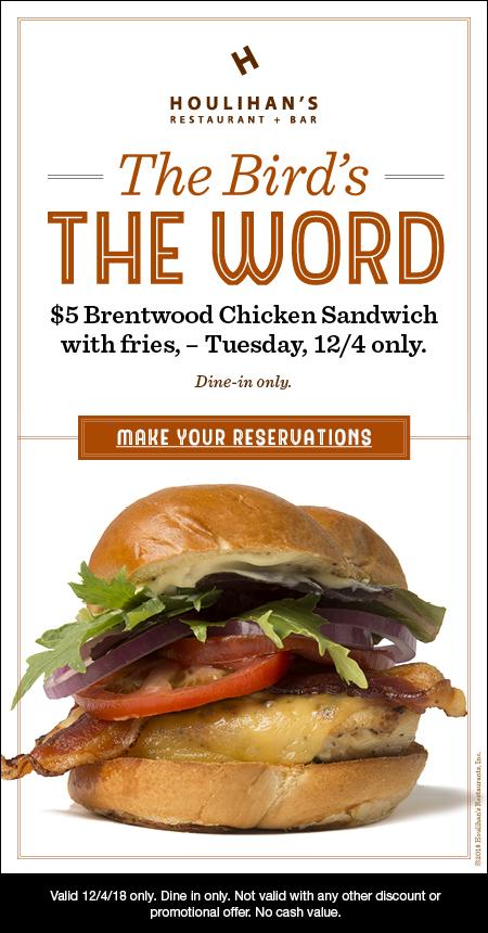 Houlihans Coupon November 2019 Chicken sandwich + fries = $5 Tuesday at Houlihans restaurants
