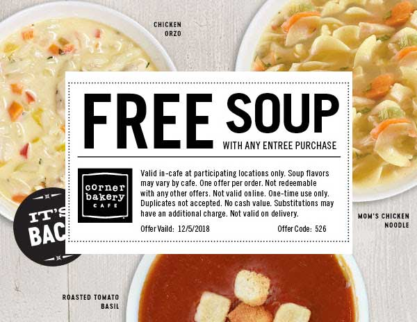 Corner Bakery Coupon November 2019 Free soup with your entree today at Corner Bakery Cafe