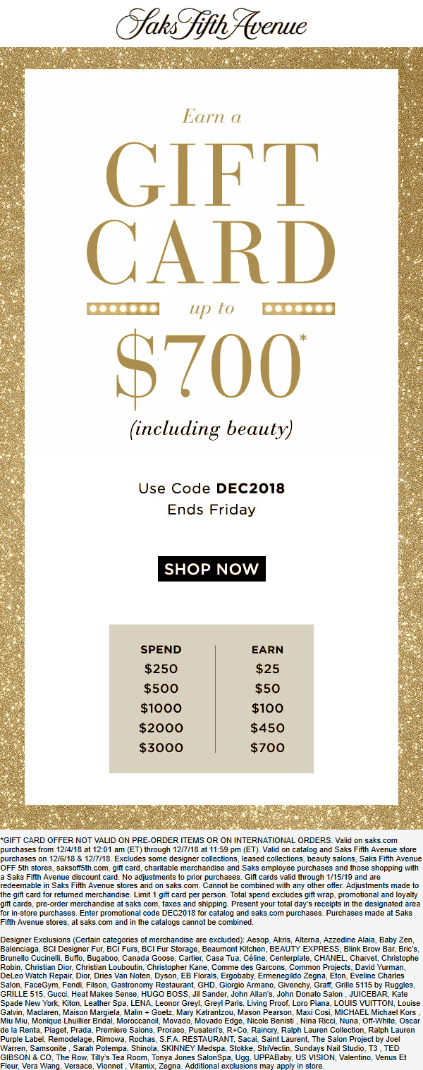 Saks Fifth Avenue Coupon December 2019 Free $25-$700 gift card with $250+ spent at Saks Fifth Avenue, or online via promo code DEC2018