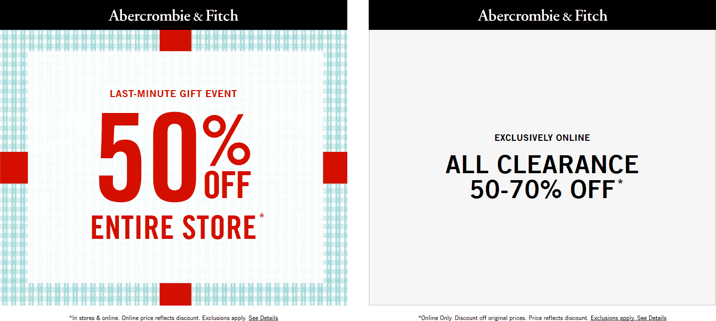 Abercrombie&Fitch.com Promo Coupon 50% off everything at Abercrombie & Fitch, ditto online
