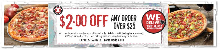 Extreme Pizza Coupon January 2020 $2 off $25 at Extreme Pizza