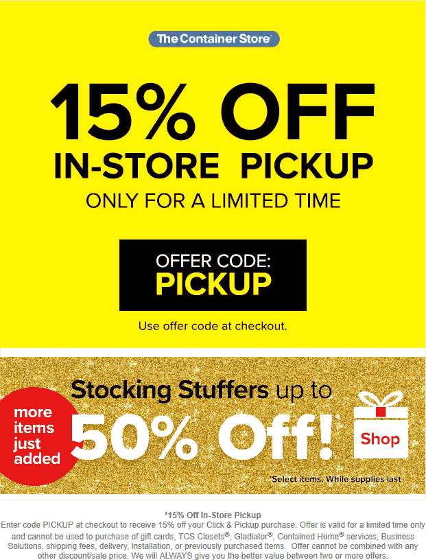 Container Store Coupon July 2019 15% off in-store pickup at The Container Store via promo code PICKUP