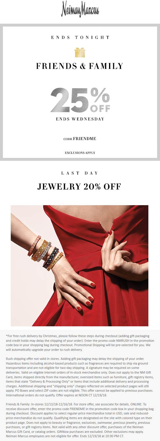 Neiman Marcus Coupon May 2019 25% off today at Neiman Marcus, or online via promo code FRIENDME