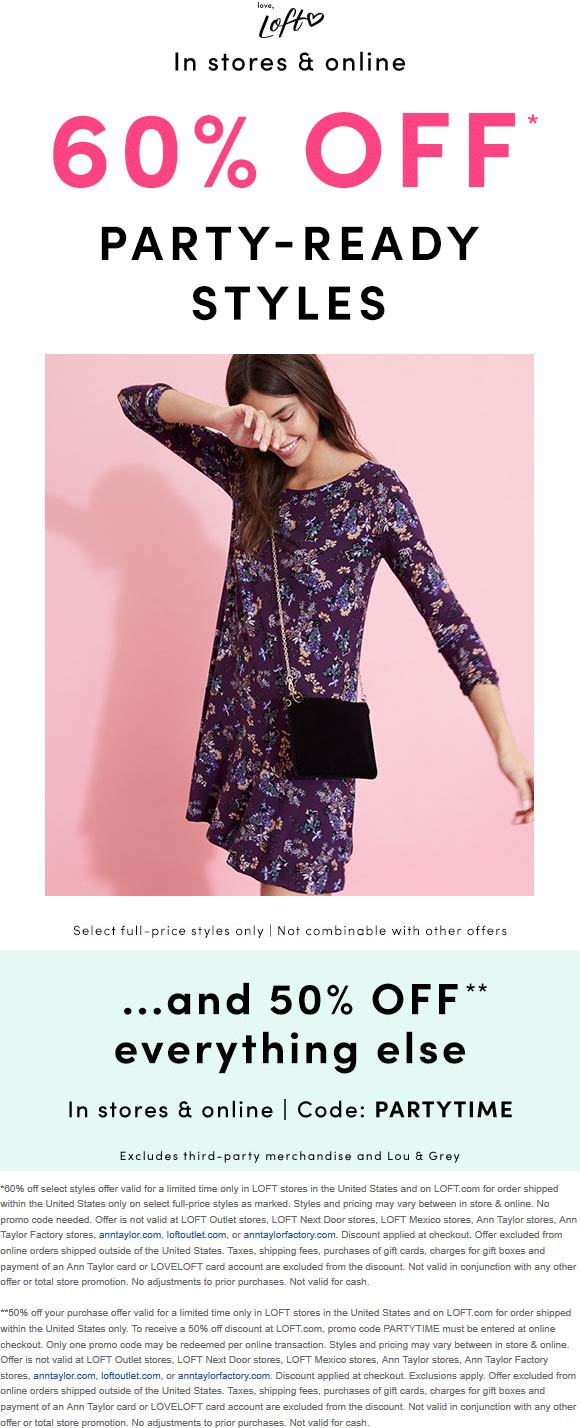 LOFT Coupon November 2019 50-60% off everything at LOFT, or online via promo code PARTYTIME