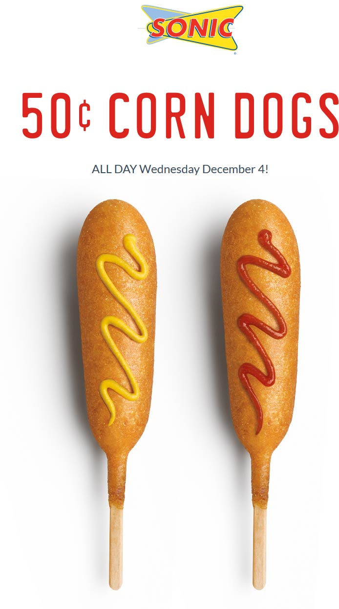 Sonic Drive-In Coupon December 2019 .50 cent corn dogs Wednesday at Sonic Drive-In restaurants