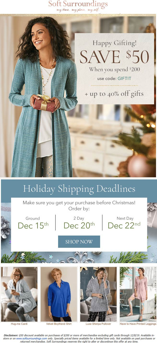 Soft Surroundings Coupon January 2020 $50 off $200 at Soft Surroundings, or online via promo code GIFTIT