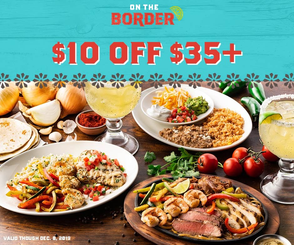 On The Border Coupon January 2020 $10 off $35 today at On The Border restaurants