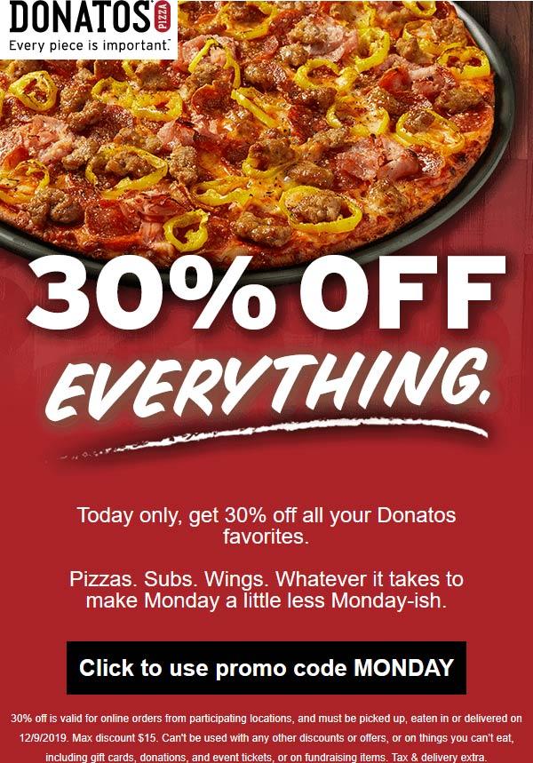 Donatos Pizza Coupon January 2020 30% off today at Donatos pizza via promo code MONDAY