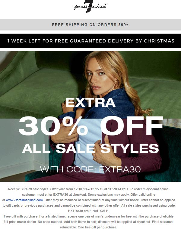 7 for all Mankind Coupon January 2020 Extra 30% off sale items online at 7 for all Mankind via promo code EXTRA30