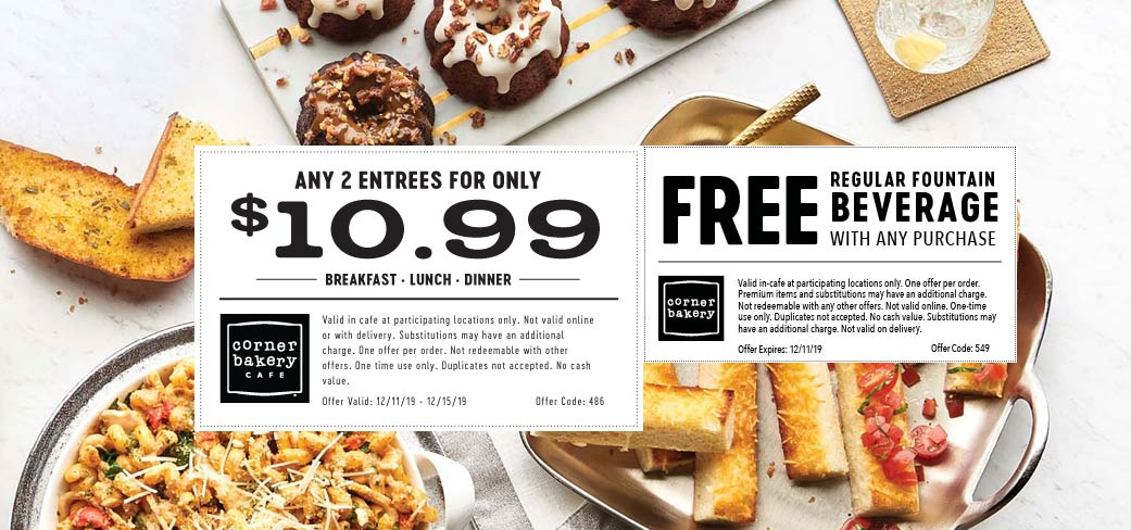 Corner Bakery Coupon January 2020 2 entrees = $11 at Corner Bakery Cafe