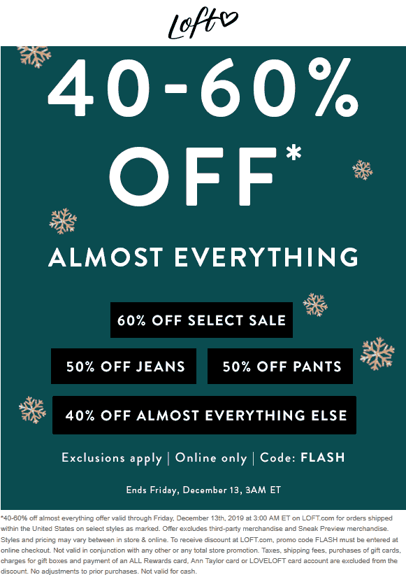 LOFT Coupon January 2020 40-60% off everything online at LOFT via promo code FLASH