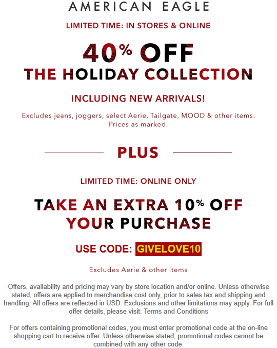 American Eagle Coupon January 2020 40% off holiday collection at American Eagle, 50% off online via promo code GIVELOVE10