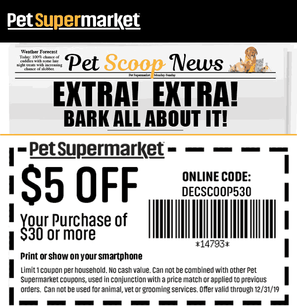 Pet Supermarket Coupon January 2020 $5 off $30 at Pet Supermarket, or online via promo code DECSCOOP530