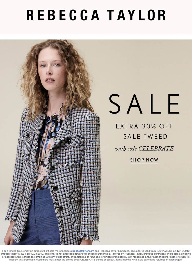 Rebecca Taylor Coupon January 2020 30% off sale items at Rebecca Taylor, or online via promo code CELEBRATE