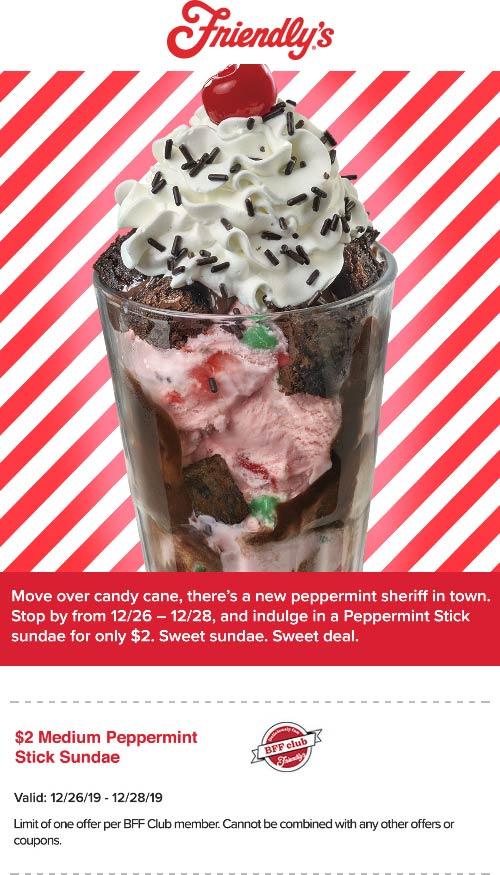 Friendlys Coupon January 2020 $2 peppermint sundae at Friendlys restaurants