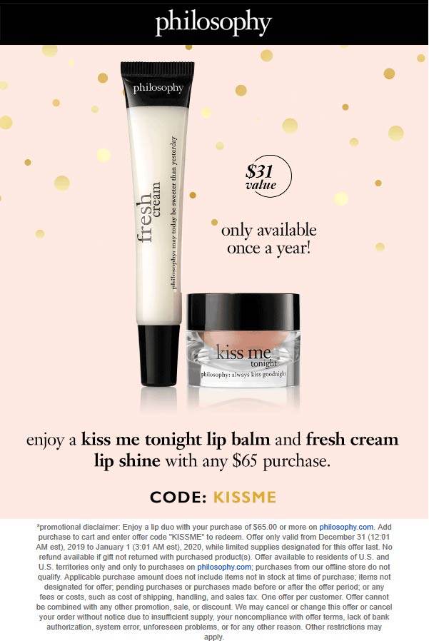 Philosophy Coupon January 2020 $31 Lip balm + shine free with $65 spent today at Philosophy via promo code KISSME