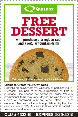 Quiznos Coupon February 2018 Free dessert with your meal at Quiznos