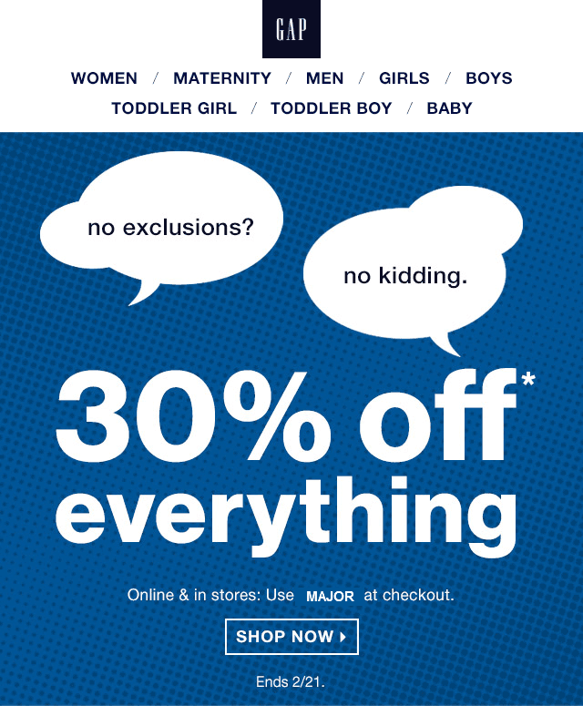 Gap Coupon December 2016 30% off everything today at Gap, or online via promo code MAJOR