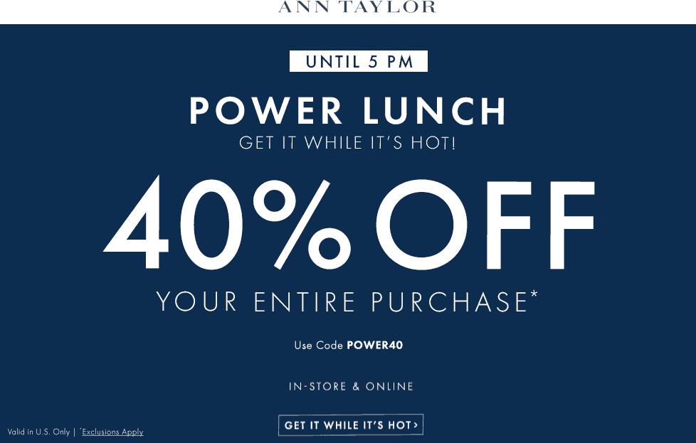 Ann Taylor Coupon October 2016 40% off everything until 5pm today at Ann Taylor, ditto online