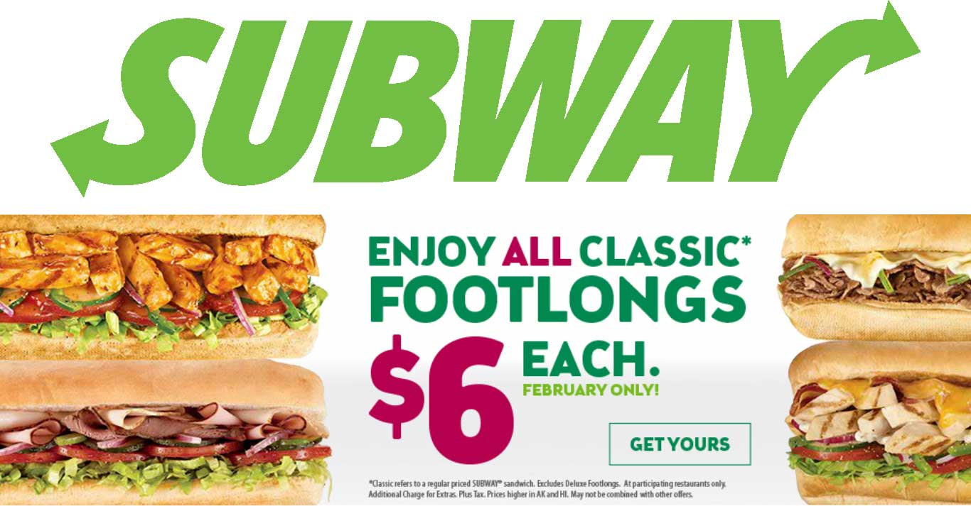 Subway Coupon June 2018 Footlongs are $6 all month at Subway