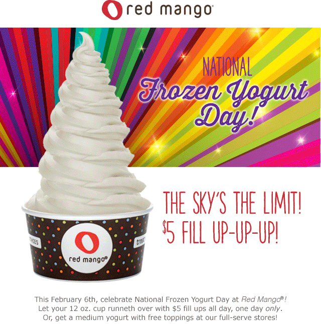 Red Mango Coupon August 2017 Fill up the cup for $5 bucks today at Red Mango frozen yogurt