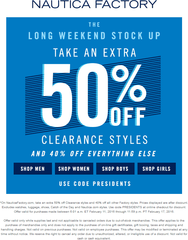 Nautica Factory Coupon January 2018 40% off regular, 50% off clearance at Nautica Factory locations, or online via promo code PRESIDENTS
