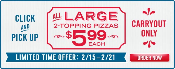 Dominos Coupon February 2019 $5.99 large 2-topping pizzas at Dominos