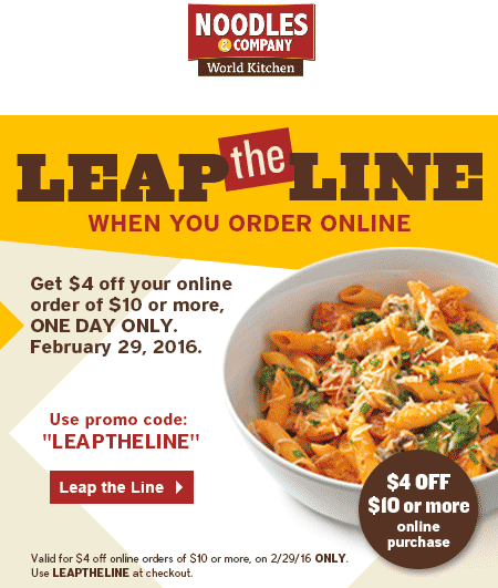 Noodles & Company Coupon January 2017 $4 off $10 online Monday at Noodles & Company restaurants via promo code LEAPTHELINE