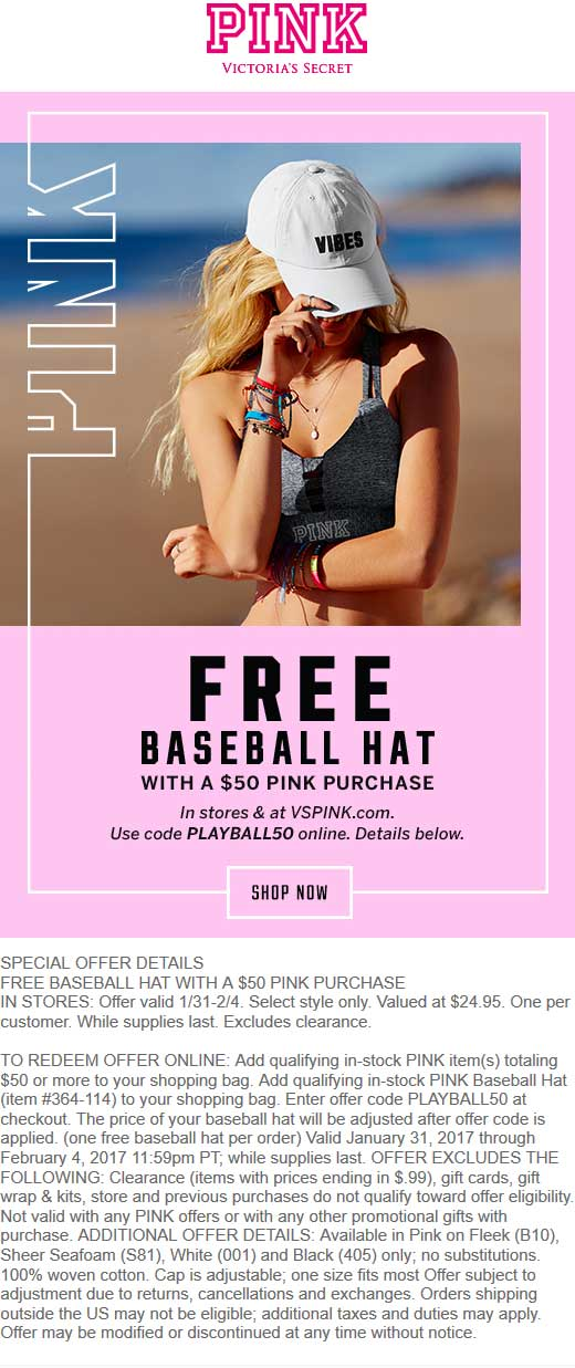 Victorias Secret Coupon October 2018 Free ball cap with $50 spent at Victorias Secret, or online via promo code PLAYBALL50