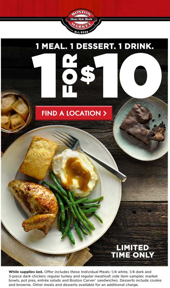 Boston Market Coupon August 2018 Meal + dessert + drink = $10 at Boston Market